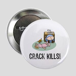 """Crack kills! funny 2.25"""" Button"""