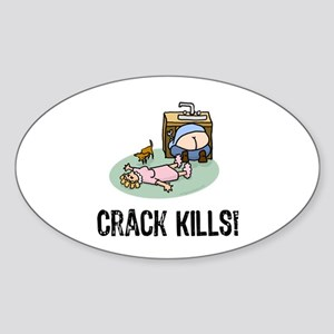 Crack kills! funny Oval Sticker