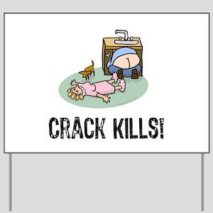 Crack kills! funny Yard Sign