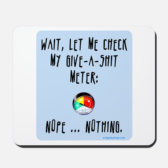Give-a-shit meter Mousepad