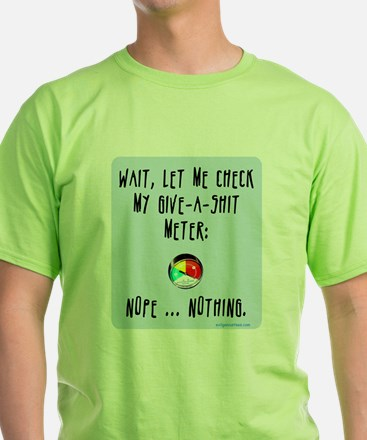 Give-a-shit meter T-Shirt