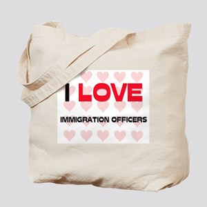 I LOVE IMMIGRATION OFFICERS Tote Bag