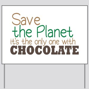 Only Planet with Chocolate Yard Sign