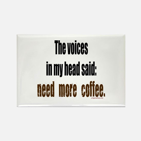 Coffee voices in my head Rectangle Magnet