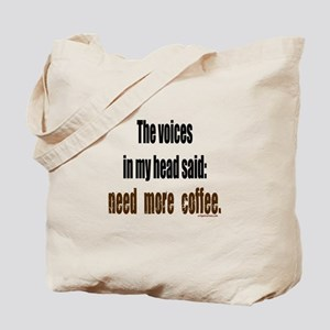 Coffee voices in my head Tote Bag