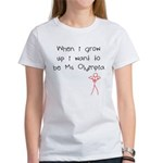 Grow up Ms Olympia Women's T-Shirt