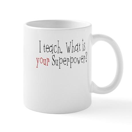 I Teach Superpower Mug