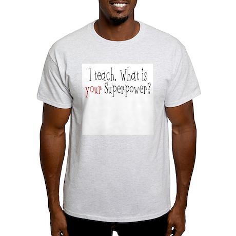I Teach Superpower Light T-Shirt