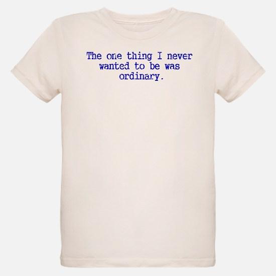 Ordinary...I think not! T-Shirt