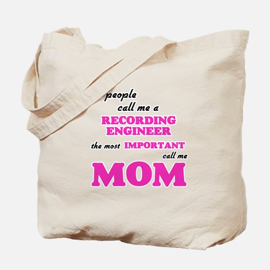 Some call me a Recording Engineer, the mo Tote Bag