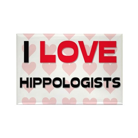 I LOVE HIPPOLOGISTS Rectangle Magnet (10 pack)