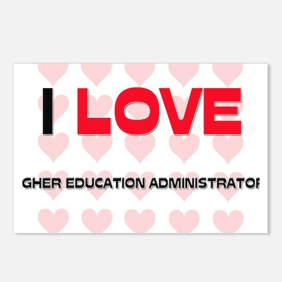 I LOVE HIGHER EDUCATION ADMINISTRATORS Postcards (