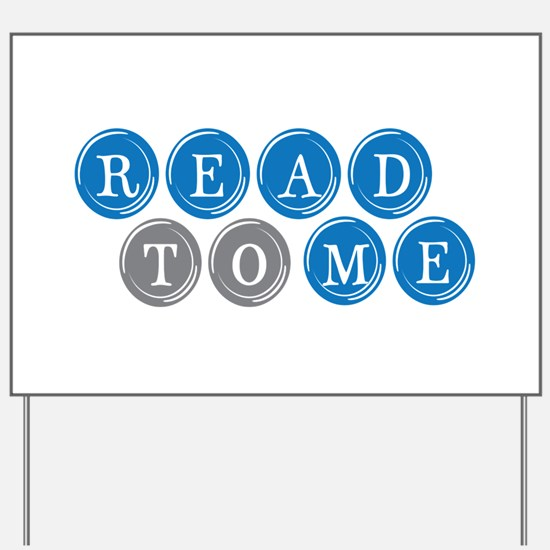 Read To Me Yard Sign