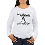 I Have No Windows Women's Long Sleeve T-Shirt