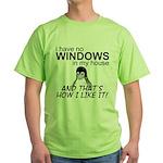 I Have No Windows Green T-Shirt