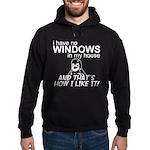 I Have No Windows Hoodie (dark)