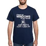 I Have No Windows Dark T-Shirt