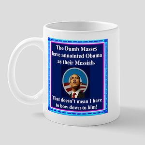 """Dumb Masses Messiah"" Mug"