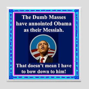 """Dumb Masses Messiah"" Tile Coaster"