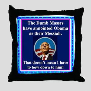 """Dumb Masses Messiah"" Throw Pillow"