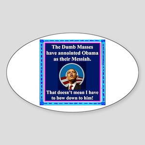"""""""Dumb Masses Messiah"""" Oval Sticker"""