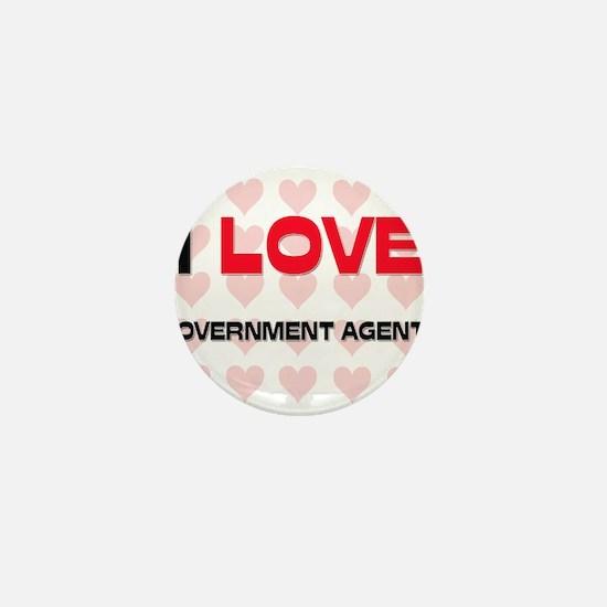 I LOVE GOVERNMENT AGENTS Mini Button