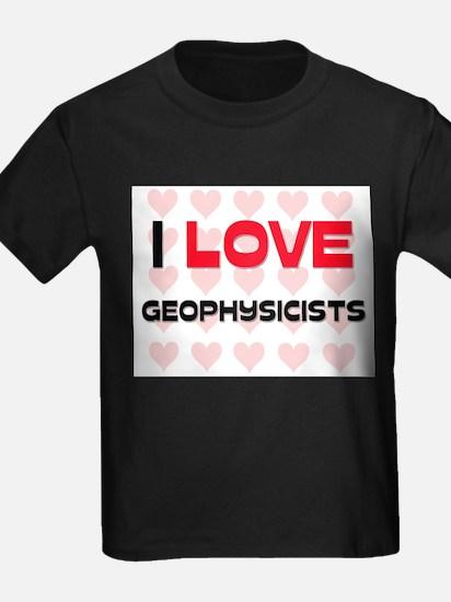 I LOVE GEOPHYSICISTS T