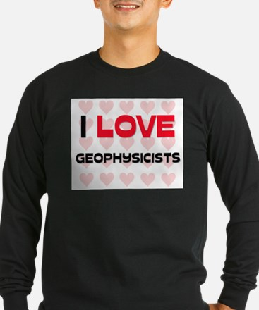 I LOVE GEOPHYSICISTS T