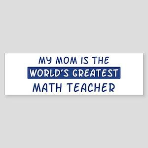 Math Teacher Mom Bumper Sticker