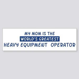 Heavy Equipment Operator Mom Bumper Sticker