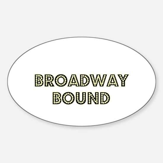 Broadway Bound Oval Decal