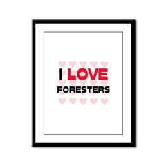 I LOVE FORESTERS Framed Panel Print