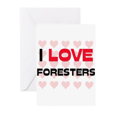 I LOVE FORESTERS Greeting Cards (Pk of 10)