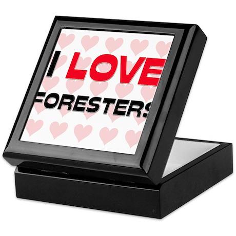 I LOVE FORESTERS Keepsake Box