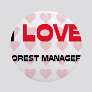 I LOVE FOREST MANAGERS Ornament (Round)
