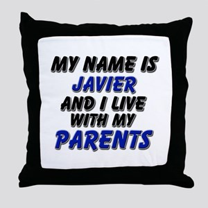 my name is javier and I live with my parents Throw