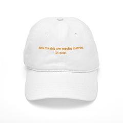Both my Kids are getting mar Baseball Cap