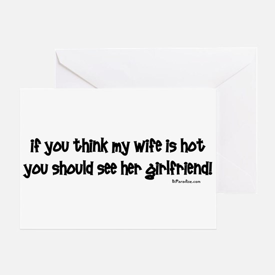 Wifes Hot Girlfriend Greeting Card