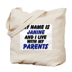 my name is janine and I live with my parents Tote