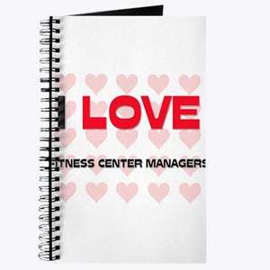 I LOVE FITNESS CENTER MANAGERS Journal