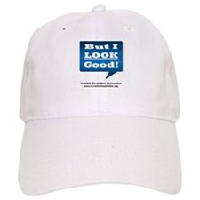 But I Look Good! Hat Cap