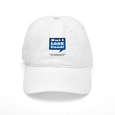 But I Look Good! Hat Cap
