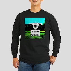 White House Yard Sale Long Sleeve Dark T-Shirt