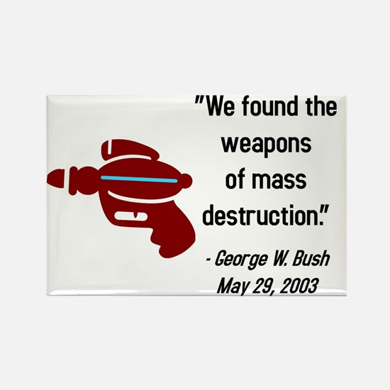Bush Quote - Weapons of Mass Rectangle Magnet