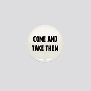 Come and Take Them Mini Button