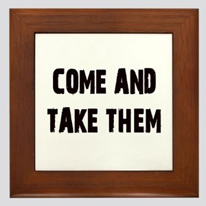 Come and Take Them Framed Tile