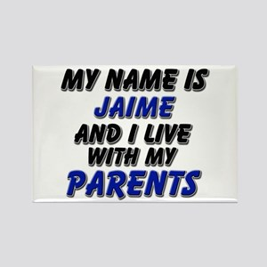 my name is jaime and I live with my parents Rectan