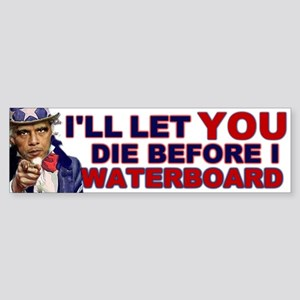 I'll Let You Die Bumper Sticker