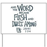 And the Word became Flesh Yard Sign