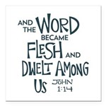 And the Word became Flesh Square Car Magnet 3